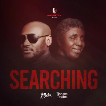 2baba - Searching (feat.  Bongos Ikwue)