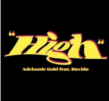 Adekunle Gold - High (feat.  Davido)