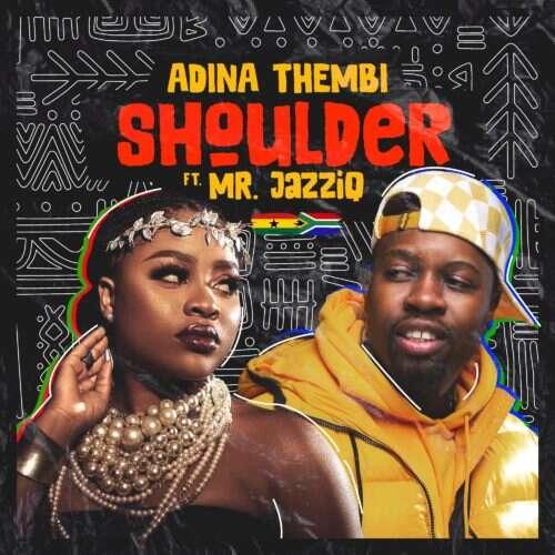 Adina Thembi - Shoulder (Yeriba) (feat.  Mr JazziQ)