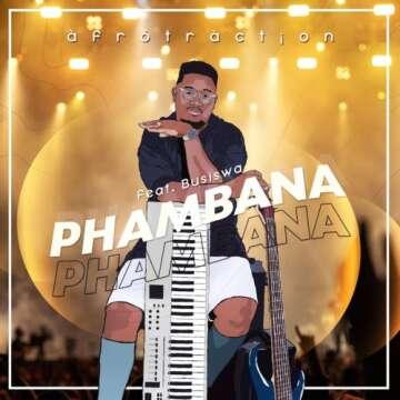 Afrotraction - Phambana (feat.  Busiswa)