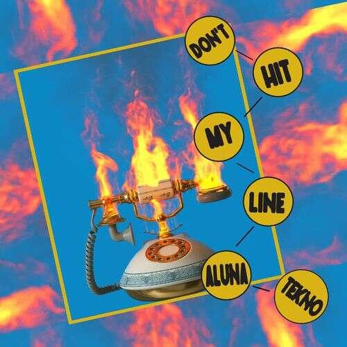 Aluna & Tekno - Don't Hit My Line