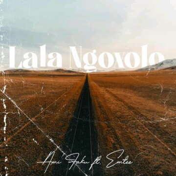 Ami Faku - La'La Ngoxolo (feat.  Emtee)
