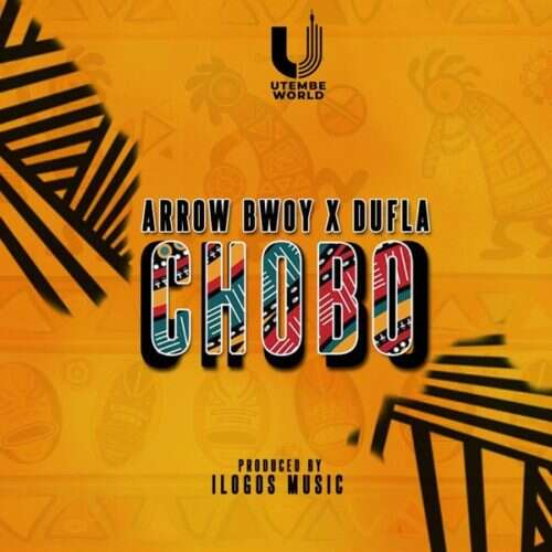 Arrow Bwoy - Chobo (feat.  Dufla)