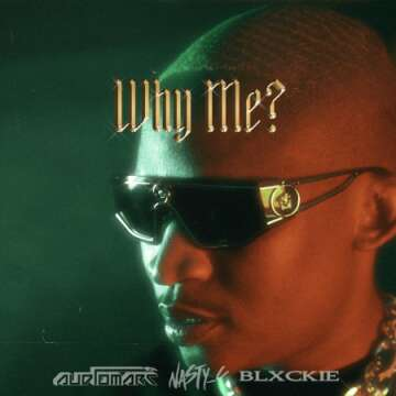 Audiomarc - Why Me (feat.  Nasty C & Blxckie)