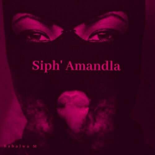 Babalwa M & Souloho - Siph' Amandla (feat.  Kelvin Momo)