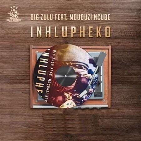 Big Zulu - Inhlupheko (feat.  Mduduzi Ncube)