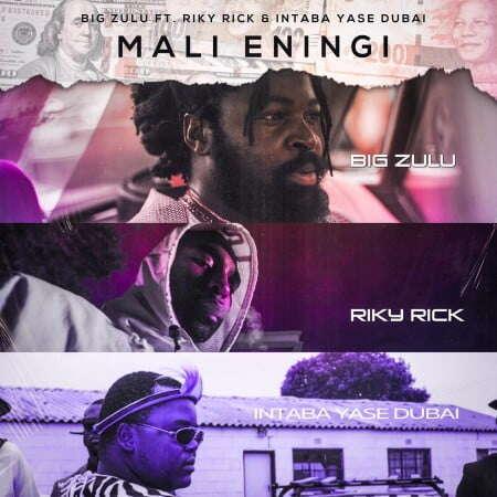 Big Zulu - Mali Eningi (feat.  Riky Rick & Intaba Yase Dubai)
