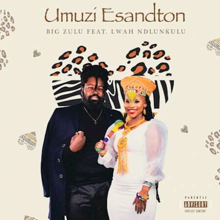 Big Zulu - Umuzi eSandton (feat.  Lwah Ndlunkulu)