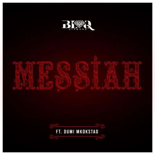 Blaq Diamond - Messiah (feat.  Dumi Mkokstad)