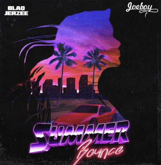 Blaq Jerzee - Summer Bounce (feat.  Joeboy)