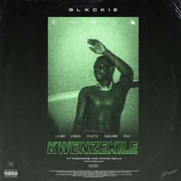 Blxckie - Kwenzekeni (feat.  Madumane & Chang Cello)