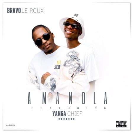 Bravo Le Roux - Amandla (feat.  Yanga Chief)