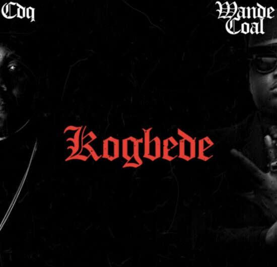 CDQ - Kogbede (feat.  Wande Coal)