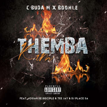 Music: C'buda M & Boohle - Themba Kim (feat.  Josiah De Disciple, Tee Jay & DJ Place SA)