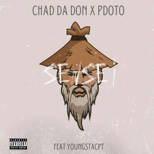 Chad Da Don & Pdot O - Sensei (feat.  YoungstaCPT)