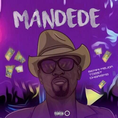 Charisma - Mandede (feat.  Gemini Major & Toast)