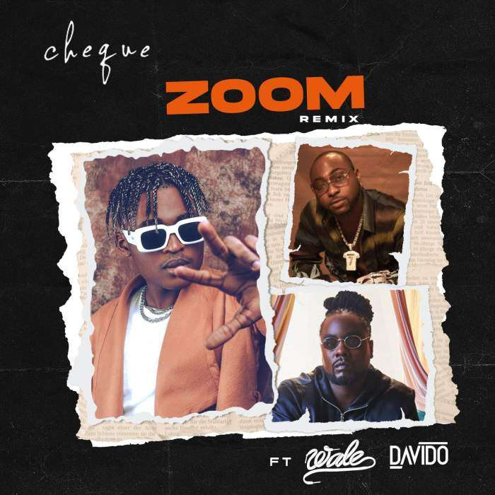 Cheque - Zoom (Remix) (feat.  Davido & Wale)