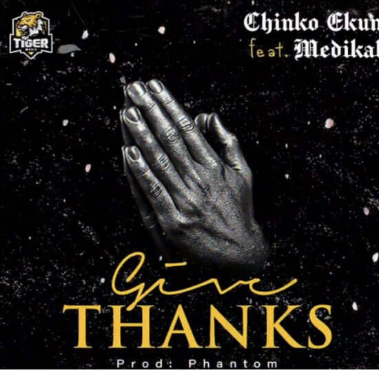 Chinko Ekun - Give Thanks (feat.  Medikal)