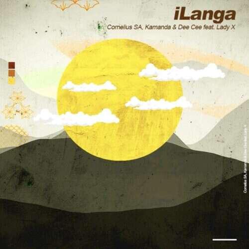 Cornelius SA - iLanga (feat.  Kamanda, Dee Cee & Lady X)