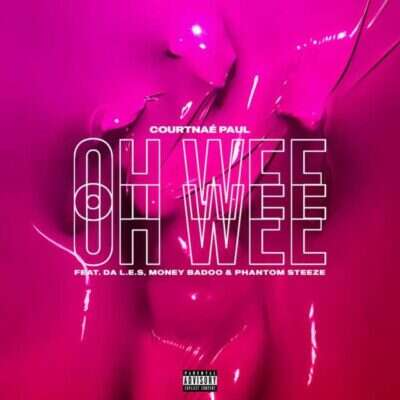 Courtnaé Paul - Oh Wee (feat.  Money Badoo, Phantom Steeze & Da L.E.S)