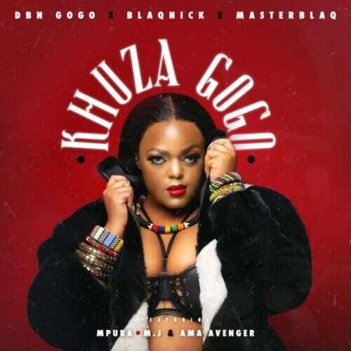 DBN Gogo, Blaqnick & MasterBlaq - Khuza Gogo (feat.  Mpura, Ama Avenger & M.J)