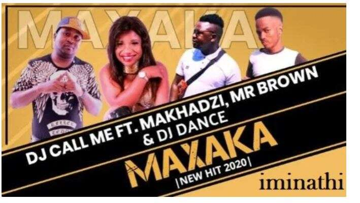 DJ Call Me - Maxaka (feat.  Makhadzi, Mr Brown & DJ Dance)