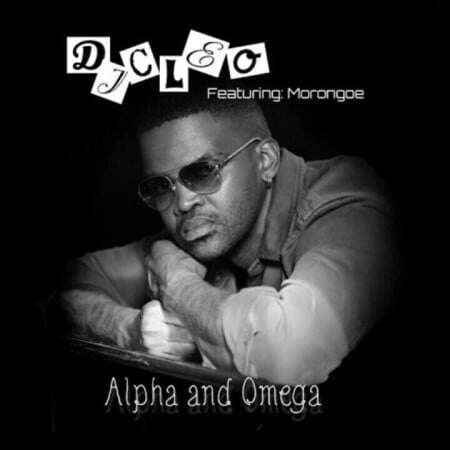 DJ Cleo - Alpha And Omega (feat.  Morongoe)