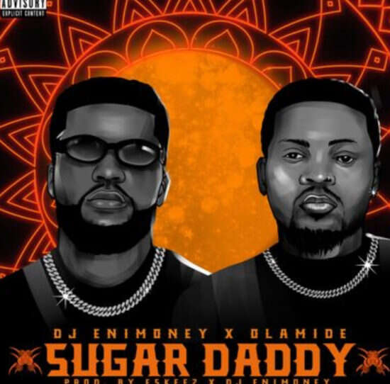 DJ Enimoney & Olamide - Sugar Daddy