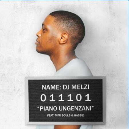 DJ Melzi - Piano Ungenzani (feat.  MFR Souls & Bassie)