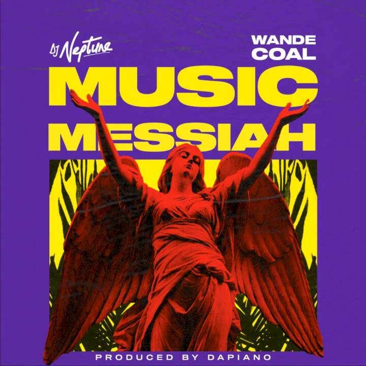 DJ Neptune - Music Messiah (feat.  Wande Coal)