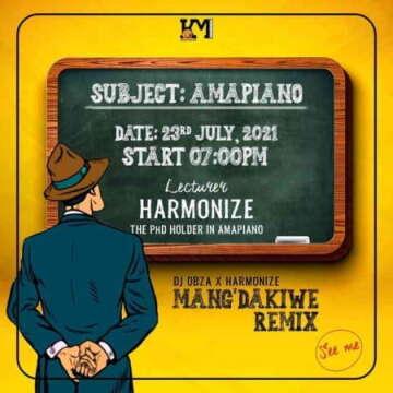 DJ Obza & Harmonize - Mang'dakiwe (Remix) (feat.  Leon Lee)