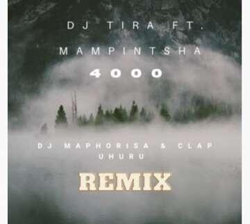 DJ Tira - 4000 (DJ Maphosira & Clap UHURU Remix) (feat.  Mampintsha)
