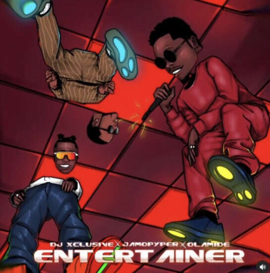 DJ Xclusive - Entertainer (feat.  Olamide & Jamopyper)