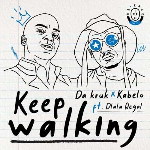 Da Kruk & Kabelo - Keep Walking (feat.  Dlala Regal)