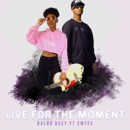 Daloo Deey - Live For The Moment (feat.  Emtee)