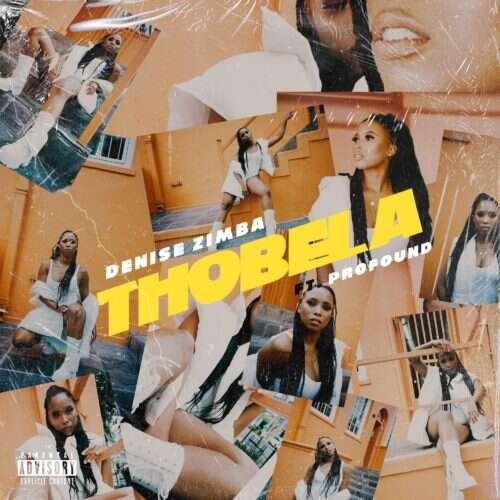 Denise Zimba & Profound - Thobela