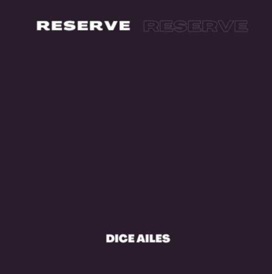 Dice Ailes - Reserve