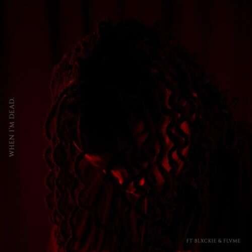 Die Mondez - When I'm Dead (feat.  Blxckie & Flvme)