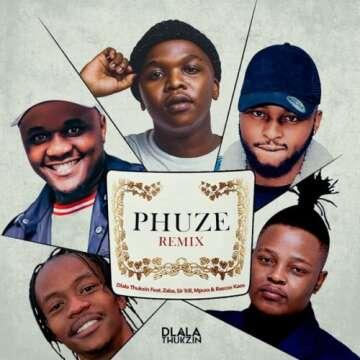 Dlala Thukzin - Phuze (Remix) (feat.  Zaba, Sir Trill, Mpura & Rascoe Kaos)