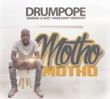 Music: Drum Pope - Motho (feat.  Mapara A Jazz, Kapa Kapa & Venerate)
