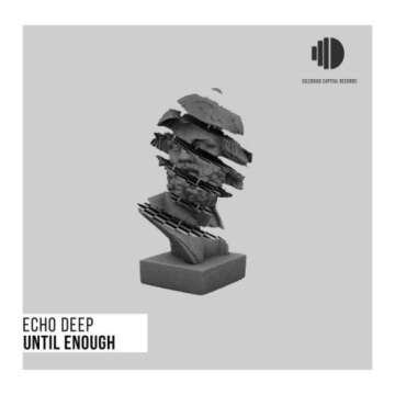 Echo Deep - Until Enough