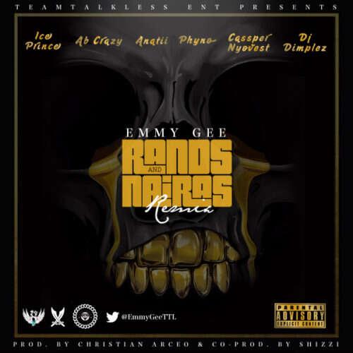 Emmy Gee - Rands & Naira (Remix) (feat.  Ice Prince, Cassper Nyovest, Phyno, ANATII, DJ Dimplez & Ab Crazy)