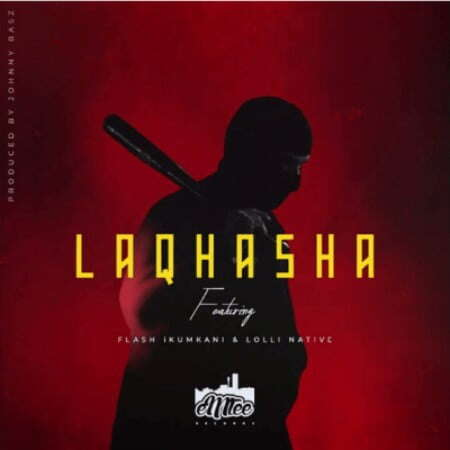 Emtee - Laqhasha (feat.  Flash Ikumkani & Lolli Native)