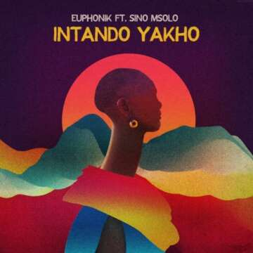 Euphonik - Intando Yakho (feat.  Sino Msolo)