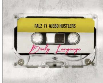 Music: Falz - Body Language (feat.  Ajebo Hustlers)
