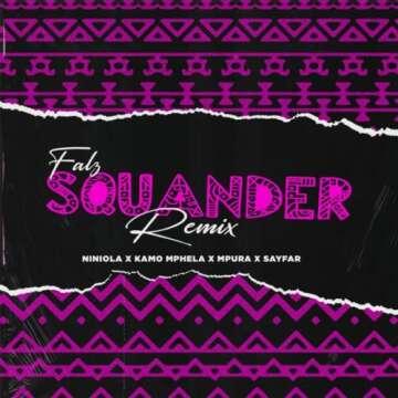 Music: Falz - Squander (Remix) (feat.  Niniola, Kamo Mphela, Mpura & Sayfar)