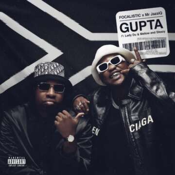 Focalistic & Mr JazziQ - Gupta (feat.  Lady Du, Mellow & Sleazy)