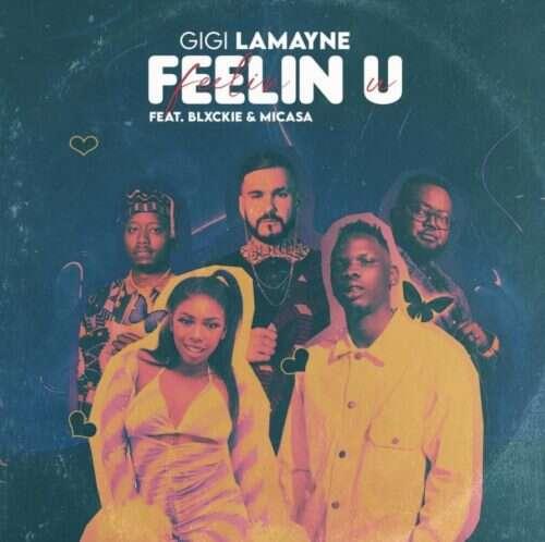 Gigi Lamayne - Feelin U (feat.  Mi Casa & Blxckie)