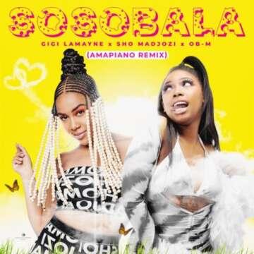 Gigi Lamayne - Sosobala (Amapiano Remix) (feat.  Sho Madjozi & O.B.M)