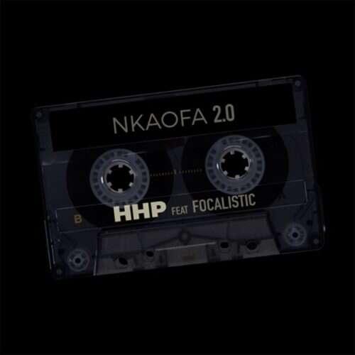 HHP - Nkaofa 2.0 (feat.  Focalistic)